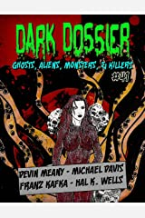 Dark Dossier #41: The Magazine of Ghosts, Aliens, Monsters, & Killers! Kindle Edition