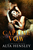 Captive Vow: A Dark Romance