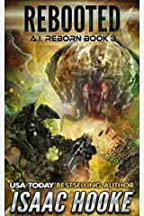 Rebooted (AI Reborn Trilogy Book 3) Kindle Edition