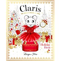 Claris: Holiday Heist: The Chicest Mouse in Paris (Volume 4)