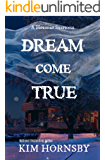 Dream Come True: A Christmas Suspense with Supernatural Elements (Dream Jumper Series Book 4)