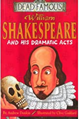 Dead Famous: William Shakespeare and His Dramatic Acts Paperback