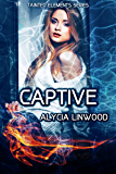 Captive (Tainted Elements Book 4)