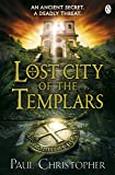 Lost City of the Templars (The Templars series)