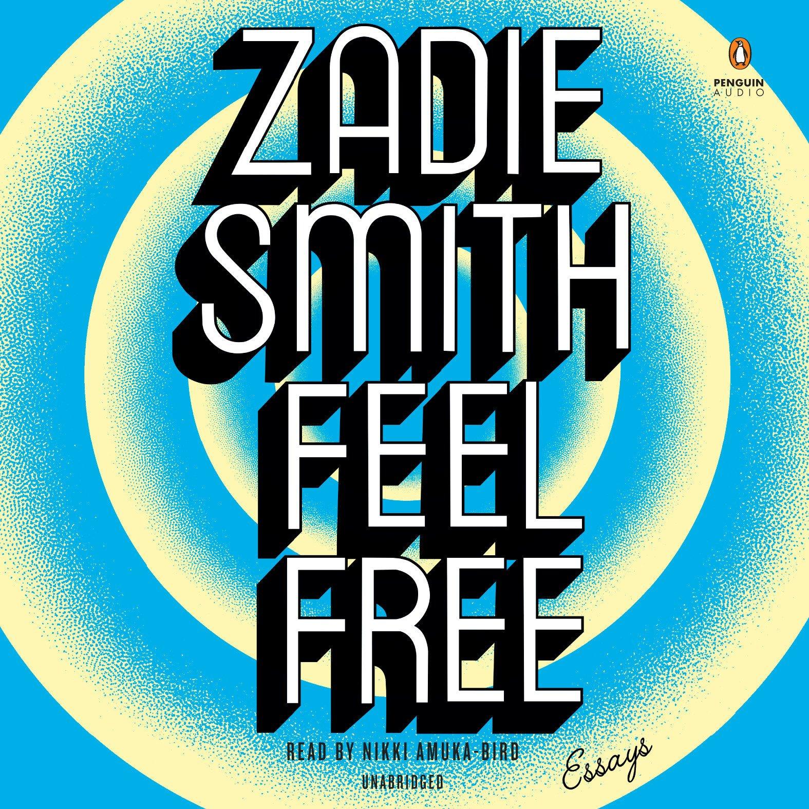 Feel Free: Essays: Amazon.es: Zadie Smith, Nikki Aumka-Bird ...