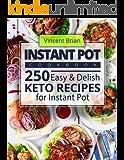 Instant Pot Cookbook: 250 Easy and Delish Keto Recipes for Instant Pot