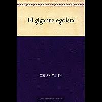 El gigante egoísta (Spanish Edition)