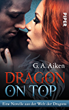Dragon on Top: Eine Novelle aus der Welt der Dragons (German Edition)