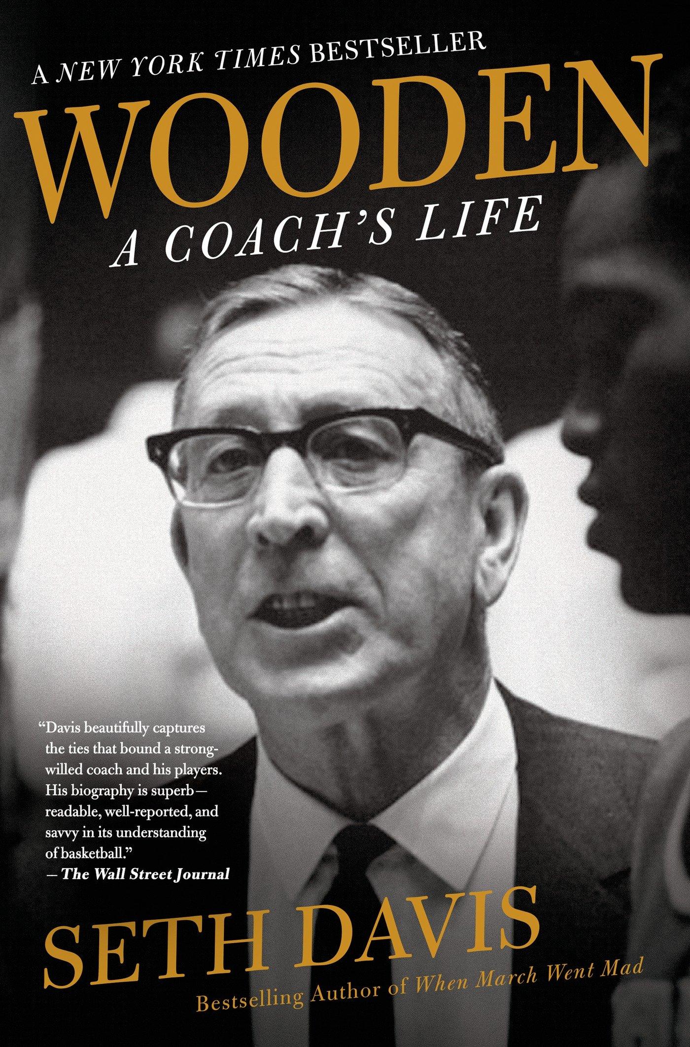 Wooden A Coachs Life Seth Davis Amazoncom Books