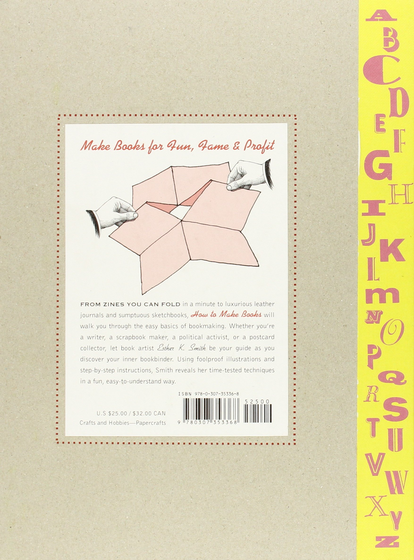 How to make scrapbook using illustration board - How To Make Books Fold Cut Stitch Your Way To A One Of A Kind Book Esther K Smith 9780307353368 Amazon Com Books