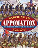 Marching to Appomattox: The Footrace That Ended the Civil War