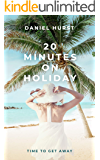 20 Minutes On Holiday (20 Minute Series Book 4)