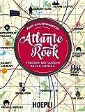 Atlante rock. Viaggio nei luoghi della musica