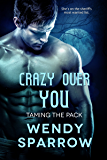 Crazy Over You (Taming the Pack)