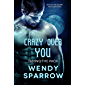 Crazy Over You (Taming the Pack Book 3)