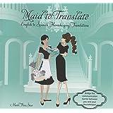 Maid to Translate