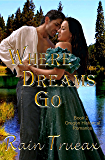 Where Dreams Go: Book 2 Oregon Historical Romance (Oregon  Historical Romance)