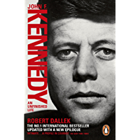 John F. Kennedy: An Unfinished Life 1917-1963