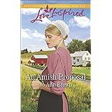 An Amish Proposal: A Fresh-Start Family Romance (Amish Hearts Book 6)