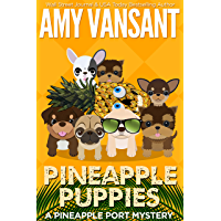 Pineapple Puppies: A Pineapple Port Mystery: Book Nine - A cozy dog mystery (Pineapple Port Mysteries 9) (English Edition)