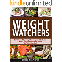 Weight Watchers: The Ultimate 7 Days Weight Loss Program with Delicious  Weight Watchers Smart Points Recipes That'll Melt Your Belly Fat