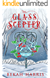 The Glass Scepter: Iron Crown Faerie Tales Book 5