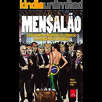 Mensalão: O julgamento do maior caso de corrupção da história política brasileira