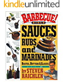 Barbecue! Bible Sauces, Rubs, and Marinades, Bastes, Butters, and Glazes: Sauces, Rubs and Marinades
