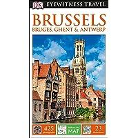 Brussels, Bruges, Ghent And Antwerp: Eyewitness Travel Guide