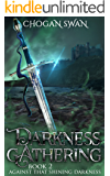 Darkness Gathering: Against That Shining Darkness Book 2