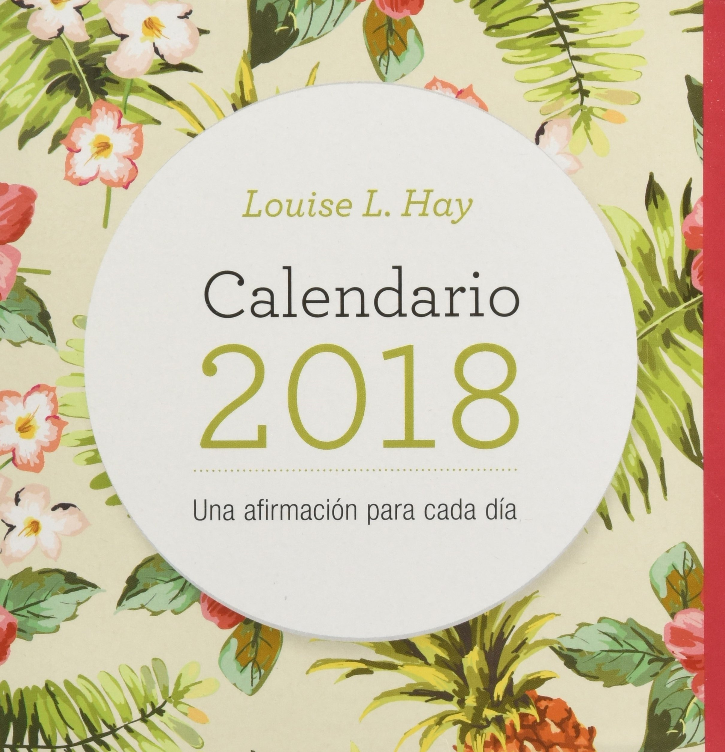 Calendario Louise Hay 2018 (Kepler) Tapa blanda – Day to Day Calendar, 26 jun 2017 8416344108 NON-CLASSIFIABLE SELF-HELP / General Afirmación personal