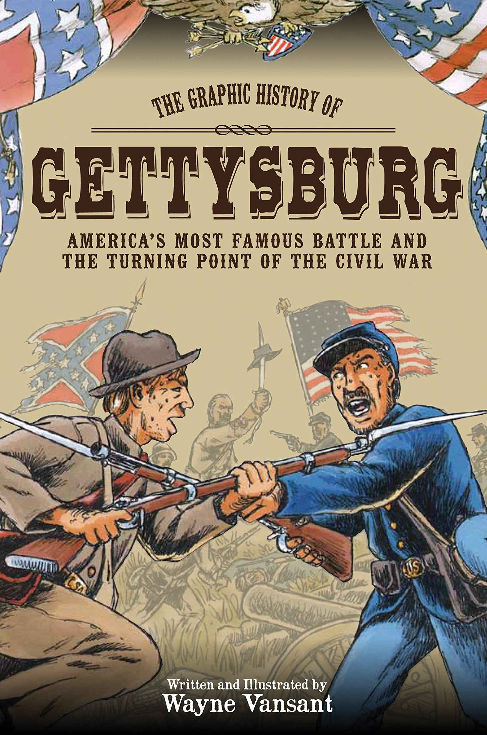 Gettysburg: The Graphic History of America's Most Famous Battle and the Turning Point of The Civil War (Zenith Graphic Histories) ebook