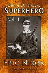 Emily Dickinson, Superhero - Vol. 1 Kindle Edition