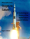 NASA Apollo Series: Stages to Saturn, A Technological History of the Apollo/Saturn Launch Vehicles