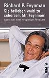 Sie belieben wohl zu scherzen, Mr. Feynman!: Abenteuer eines neugierigen Physikers