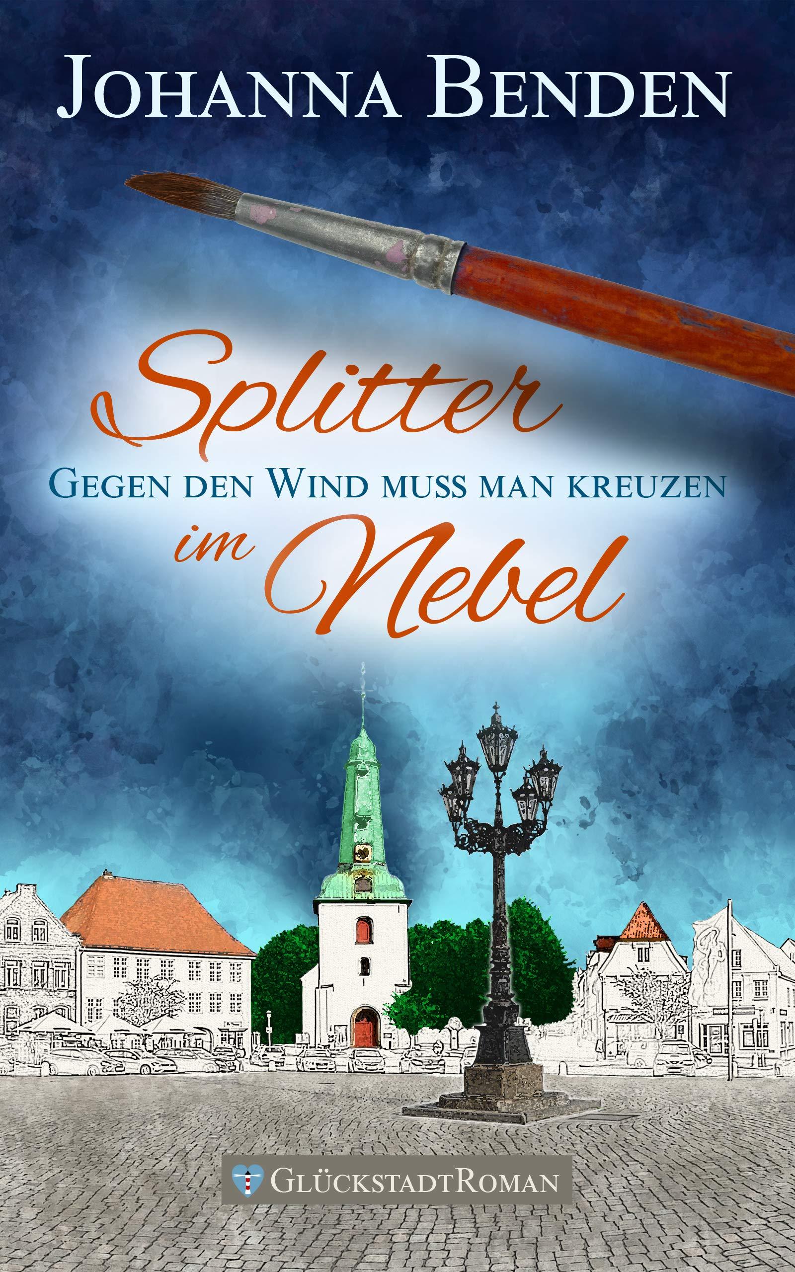 Splitter Im Nebel  Gegen Den Wind Muss Man Kreuzen  Annas Geschichte 2