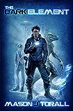 The Dark Element (The Elemental Saga Book 1)