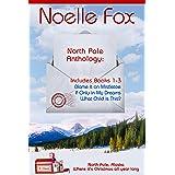 North Pole Anthology 1: A Heartwarming Holiday Romance Series Set in Alaska-Books 1-3 (A North Pole Romance)