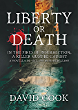 Liberty or Death (The Soldier Chronicles Book 1)