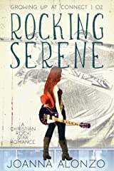 Rocking Serene: A Christian Rock Star Romance (Growing Up at Connect Book 2)