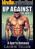 ROMANCE: SPORTS ROMANCE Up Against the Wall (Bad Boy MMA Fighter One Night Stand Mafia Romance)