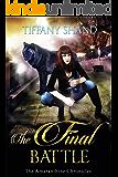 The Final Battle: Urban Fantasy Serial: The Amaranthine Chronicles Book 3