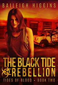 The Black Tide: Rebellion (Tides of Blood - A Post-Apocalyptic Thriller Book 2)