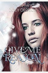Give Me Reason (The Reason Series Book 1) Kindle Edition