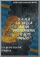 S  A  R  A LA  BELLA  JUDÍA  PRISIONERA DE LOS