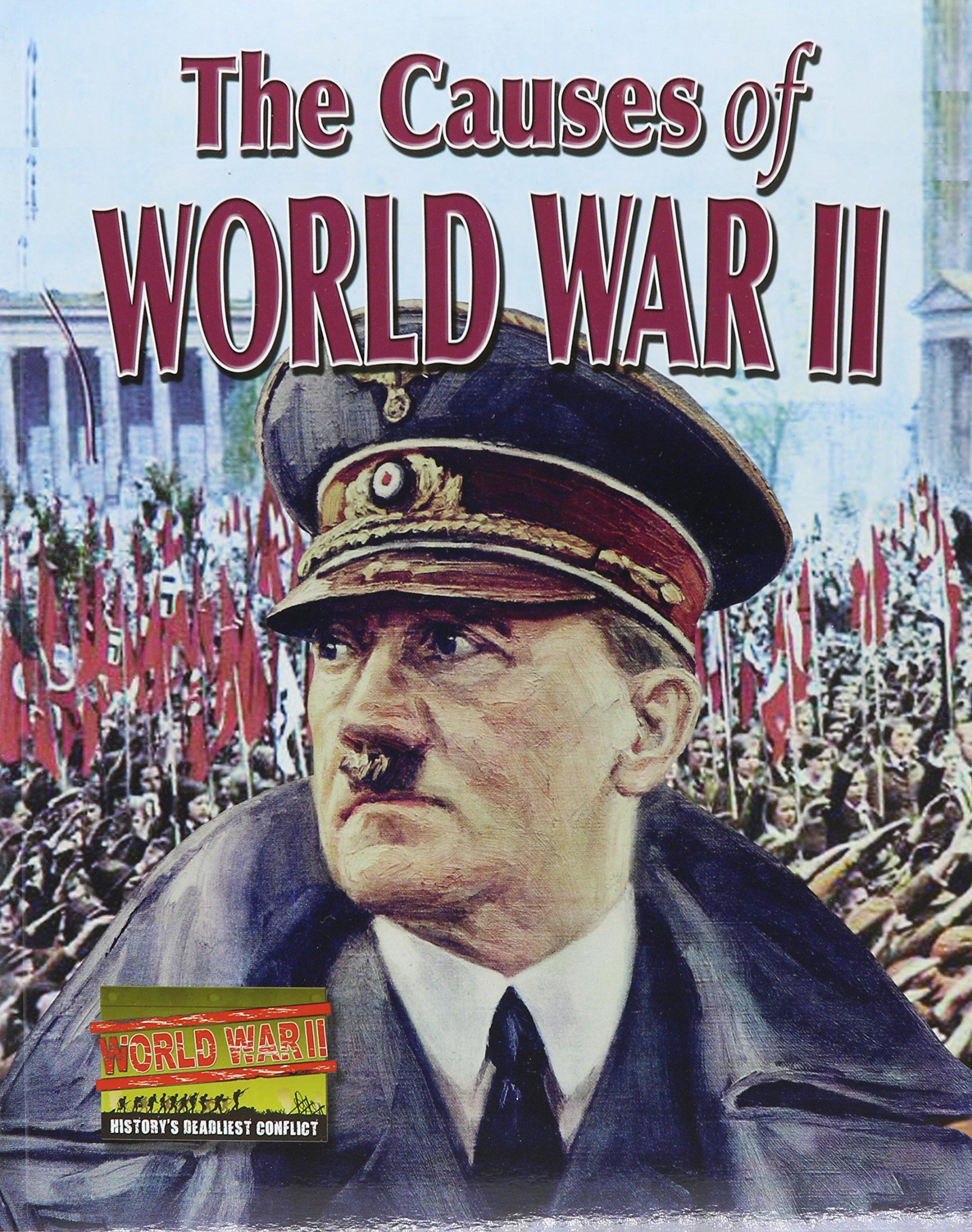 Download The Causes of World War II (World War II: History's Deadliest Conflict) ebook