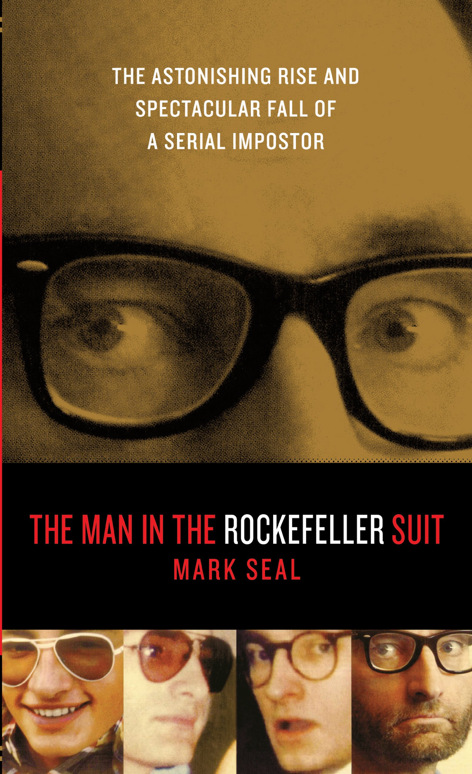 Download The Man in the Rockefeller Suit: The Astonishing Rise and Spectacular Fall of a Serial Imposter (Thorndike Press Large Print Biography Series) pdf epub