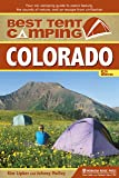 Best Tent Camping: Colorado: Your Car-Camping Guide to Scenic Beauty, the Sounds of Nature, and an Escape from Civilization