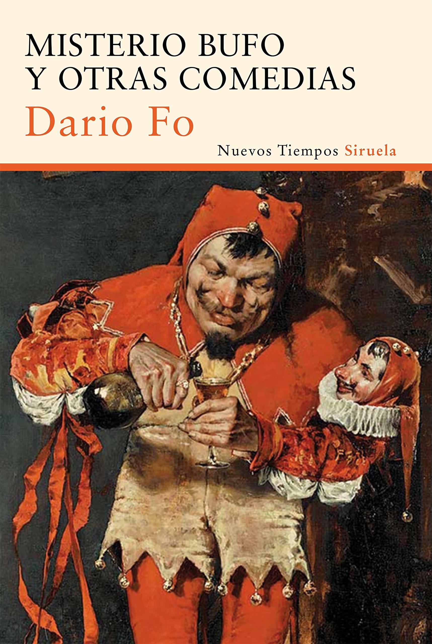 Misterio Bufo Y Otras Comedias (Nuevos Tiempos): Amazon.es: Dario Fo, Carla Matteini: Libros