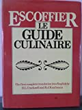 Escoffier - Le Guide Culinaire: the First Complete Translation Into English: the Complete Guide to the Art of modern Cookery